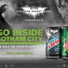 The Dark Knight Rises with Mountain Dew