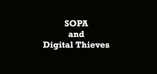 Why SOPA is Needed to Catch Digital Thieves