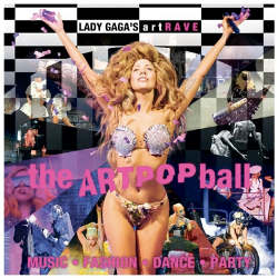Lady Gaga's artRave: The ARTPOP Ball