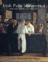 Irish Pubs in America: History, Lore and Recipes