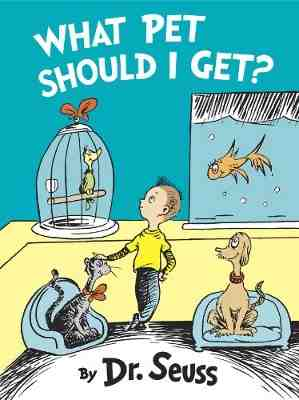 Dr. Seuss: What Pet Should I Get?