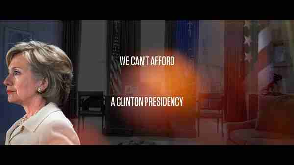 """We Can't Afford A Clinton Presidency"""