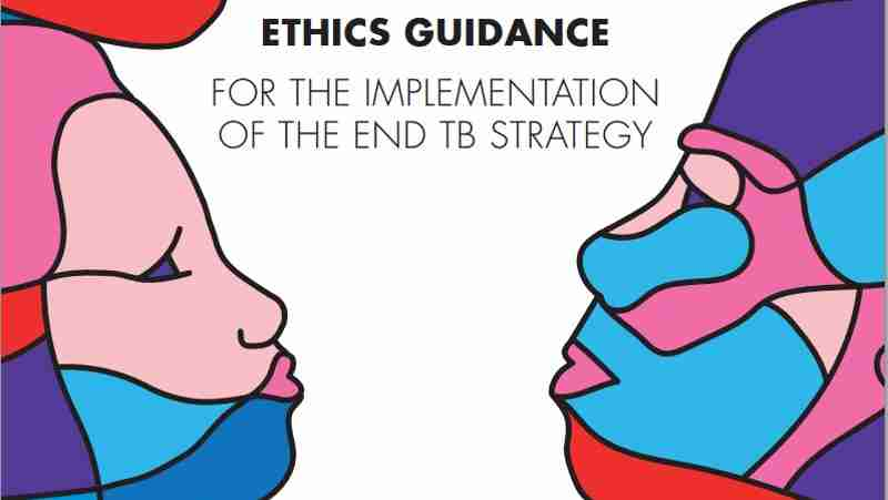 Ethics Guidance to Protect Rights of TB Patients