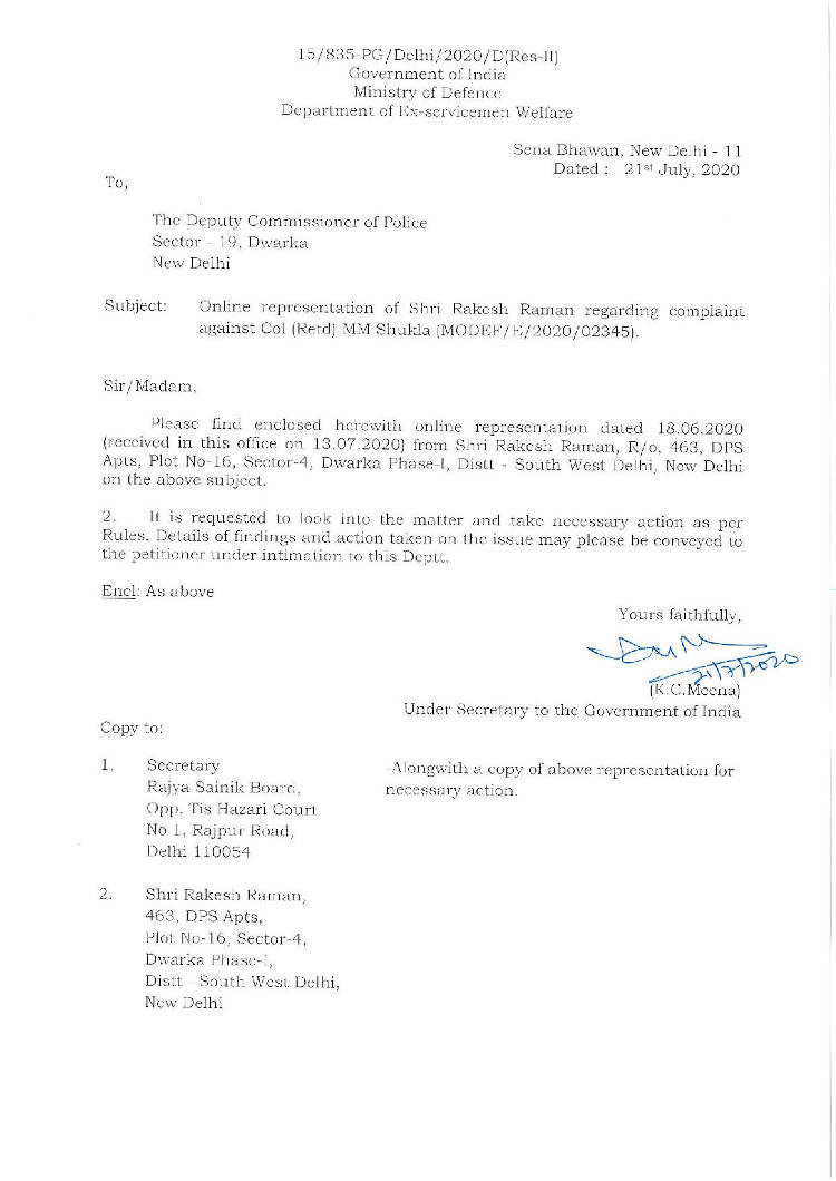 The Ministry of Defence with its letter dated 21.07.2020 has asked Delhi Police to investigate the case of Col. M.M. Shukla, a former president of DPS CGHS.