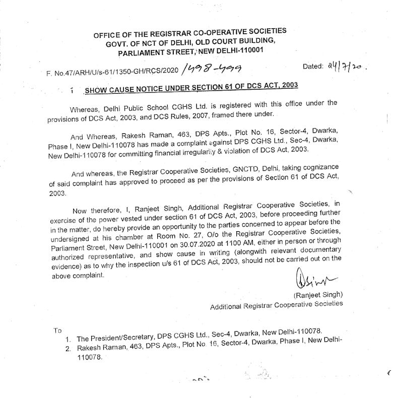 The show-cause notice dated 24.07.2020 issued by the RCS Court Under Section 61 of DCS Act is for starting an inspection on financial irregularities and violation of DCS Act, 2003 at DPS CGHS.