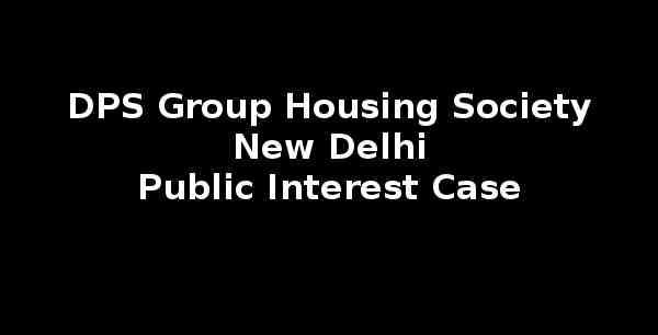 DPS Group Housing Society Case