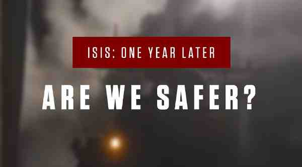 ISIS: One Year Later – Are We Safer?