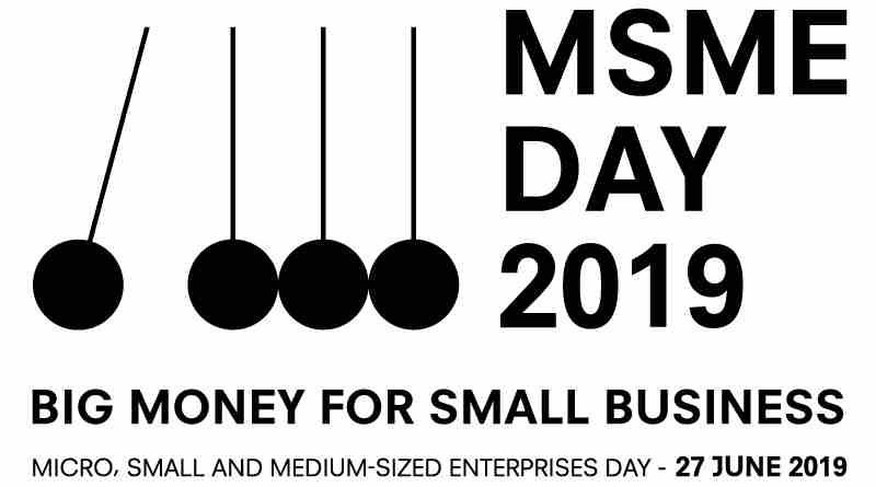 #MSMEDay19: Big Money for Small Businesses